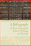 A Bibliography of East European Travel Writing in Europe, , 9639776122