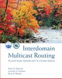 Interdomain Multicast Routing : Practical Juniper Networks and Cisco Systems Solutions, Edwards, Brian and Giuliano, Leonard A., 0201746123