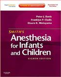 Smith's Anesthesia for Infants and Children, Davis, Peter J. and Cladis, Franklyn P., 0323066127