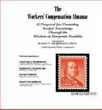 The Workers' Compensation Almanac : A Proposal for Promoting Useful Knowledge Through the Wisdom of Benjamin Franklin, Silberman, Susan and Harris, Norman, 0692276122