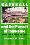 Baseball and the Pursuit of Innocence, Richard Skolnik, 0890966125