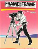 Frame by Frame : A Handbook for Creative Filmmaking, Sherman, Eric, 0918226120