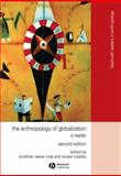 The Anthropology of Globalization : A Reader, , 140513612X