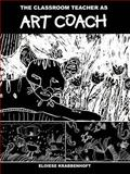 The Classroom Teacher As Art Coach, Krabbenhoft, Eloiese, 1581126123