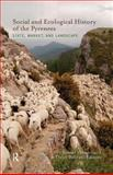 Social and Ecological History of the Pyrenees 9781598746129