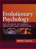 Evolutionary Psychology : The Science of Human Behavior and Evolution, Rossano, Matthew, 1891786121