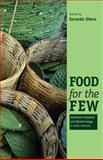 Food for the Few : Neoliberal Globalism and Biotechnology in Latin America, , 0292726139