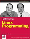 Professional Linux Programming, Jon Masters and Richard Blum, 0471776130