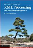 Foundations of XML Processing : The Tree-Automata Approach, Hosoya, Haruo, 0521196132