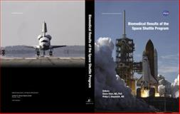 Biomedical Results of the Space Shuttle Program, Philip C. Stepaniak M.D. and Ph.D., 0615866131