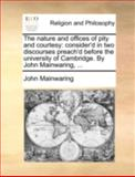 The Nature and Offices of Pity and Courtesy, John Mainwaring, 1140776134