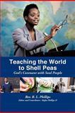 Teaching the World to Shell Peas, Rev. R. L. Phillips, 146856613X