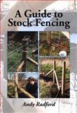 A Guide to Stock Fencing, Andy Radford, 1847976131