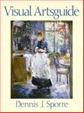 Visual Arts Guide : A Basic and Cyber Sourcebook, Sporre, Dennis J., 0130416134