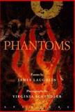 Phantoms, James Laughlin and Virginia Schendler, 0893816132