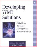 Developing WMI Solutions : A Guide to Windows Management Instrumentation, Tunstall, Craig and Cole, Gwyn, 0201616130