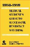 1998-1999 Medical Student's Guide to Successful Residency Matching, Miller, Lee T. and Donowitz, Leigh G., 0683306138