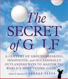 The Secret of Golf, George Peper and Mary Tiegreen, 0761136134