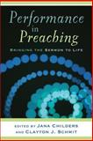 Performance in Preaching : Bringing the Sermon to Life, , 0801036135