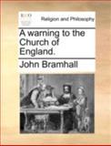A Warning to the Church of England, John Bramhall, 1140756133