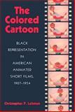 The Colored Cartoon, Christopher P. Lehman, 1558496130