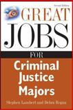 Great Jobs for Criminal Justice Majors, Lambert, Stephen and Regan, Debra, 007147613X