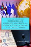 Policy Implications of International Graduate Students and Postdoctoral Scholars in the United States, Committee on Policy Implications of International Graduate Students and Postdoctoral Scholars in the United States, Board on Higher Education and Workforce, Engineering, and Public Policy Committee on Science, Policy and Global Affairs, National Research, 0309096138