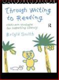 Through Writing to Reading, Brigid Smith, 0415096138