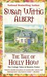 The Tale of Holly How, Susan Wittig Albert, 0425206130
