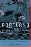 Portland in Three Centuries, Carl Abbott, 0870716131