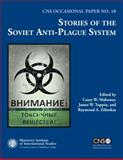 Stories of the Soviet Anti-Plague System,, 0989236137