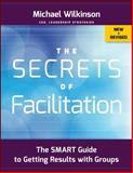 The Secrets of Facilitation 2nd Edition
