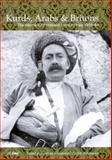 Kurds, Arabs and Britons : The Memoir of Col. W. A. Lyon in Kurdistan, 1918-1945, , 1860646131