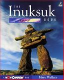 The Inuksuk Book, Mary Wallace, 1897066139