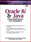 Oracle 8i and Java : From Client Server to E-Commerce, Bonazzi, Elio and Stokol, Glenn, 0130176133