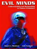 Evil Minds : Understanding and Responding to Violent Predators, Meadows, Robert J. and Kuehnel, Julie M., 0130486132