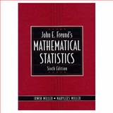 John E. Freund's Mathematical Statistics, Freund, John E. and Miller, Irwin, 013123613X