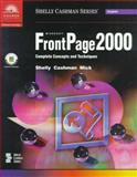 Microsoft FrontPage 2000 : Complete Concepts and Techniques, Shelly, Gary B. and Cashman, Thomas J., 0789556138