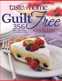 Guilt Free Cooking, Taste of Home Editorial Staff, 0898216133