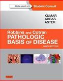 Robbins and Cotran Pathologic Basis of Disease, Kumar, Vinay and Abbas, Abul K., 1455726133