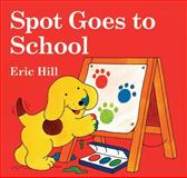 Spot Goes to School, Eric Hill, 0399246134