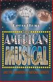 The American Musical : And the Formation of National Identity, Knapp, Raymond, 0691126135