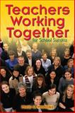 Teachers Working Together for School Success, , 141290613X