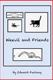 Weevil and Friends, Edward Furlong, 1479336130