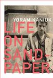 Life on Sandpaper, Kaniuk, Yoram, 1564786137