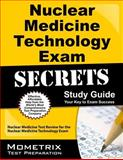 Nuclear Medicine Technology Exam Secrets Study Guide : Nuclear Medicine Test Review for the Nuclear Medicine Technology Exam, Nuclear Medicine Exam Secrets Test Prep Team, 1614036136