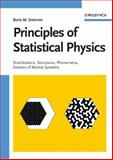 Principles of Statistical Physics : Distributions, Structures, Phenomena, Kinetics of Atomic Systems, Smirnov, Boris M., 3527406131