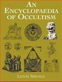 An Encyclopaedia of Occultism, Lewis Spence, 0486426130