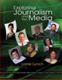 Exploring Journalism and the Media, Lynch, Lorrie, 0538446137