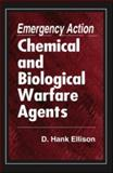 Emergency Action for Chemical and Biological Warfare Agents, Ellison, D. Hank, 0849306132